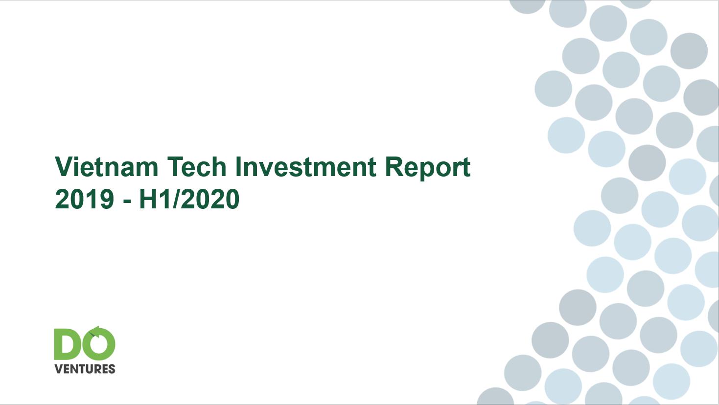 Vietnam Tech Investment Report 2019 - H1 2020
